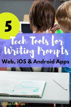 5 Tech Tools for Writing Prompts: Web, iOS & Android Apps