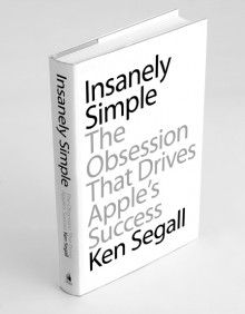 Read an excerpt of Insanely Simple, a great new book about Steve Jobs and Apple by Ken Segall