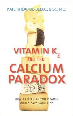 Vitamin K2 and the Calcium Paradox: How a Little-Known Vitamin Could Save Your Life: Kate Rheaume-Bleue: 9780062320049: Amazon.com: Books Discovery Channel, Taking Vitamin D, Vitamin D Supplement, Vitamin K2, Varicose Veins, Bone Health, Nutrition Information, Paradox, Health And Nutrition