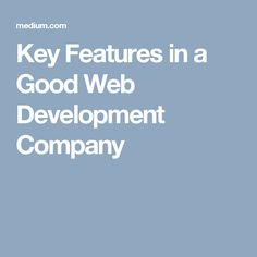 Key Features in a Good Web Development Company