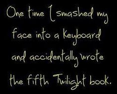Twilight... I could do it!!