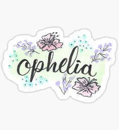 Buy 'Ophelia' by as a Sticker, iPhone Case/Skin, or Samsung Galaxy Case/Skin The Lumineers, Overlays, Stationery, Names, Stickers, Tattoos, Prints, Pickle, Tatuajes