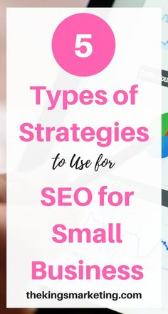 5 Types of Strategies to Use for SEO for Small Business - The Kings Marketing Business Marketing, Content Marketing, Business Tips, Internet Marketing, Online Business, Digital Marketing, Business Goals, Media Marketing, Seo For Beginners