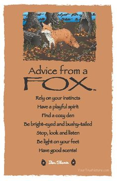 Spirit Totem Animal: The Fox, The Fox is always with me. I am gratreful for that.