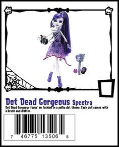"Dot Dead Gorgeous Spectra [2012 Party Line] |  [why the hell ""Dot"" Dead Gorgeous""? Out of ideas for monster themes? ~D ]"