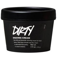 "Dirty Shaving Cream: ""Oat milk and lavender shaving cream for fresh faces. Dirty boys should use this cream to eliminate that pesky 5 o'clock shadow"" Best Hair Care Products, Lush Products, Styling Products, Lush Cosmetics, Handmade Cosmetics, Shaving Soap, Shaving Cream, Men Shaving"