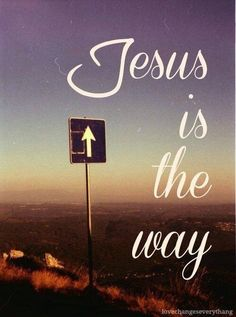 I am the way, the truth, and the life/ no man cometh unto the Father, but by me - John ~~I Love the Bible and Jesus Christ, Christian Quotes and verses. Love The Lord, God Is Good, Gods Love, Encouraging Bible Verses, Bible Encouragement, Scriptures, Jesus Loves You, God Loves Me, Lord And Savior