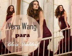 Um Vera Wang em Blair Waldorf