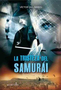 La tristeza del samurái de [Del Árbol, Víctor, Víctor del Árbol Romero]