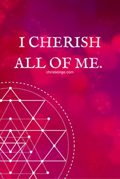 I cherish all of me.