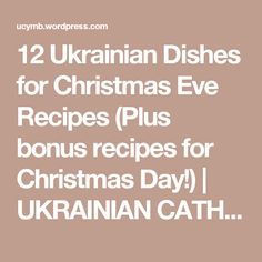 12 Ukrainian Dishes for Christmas Eve Recipes (Plus bonus recipes for Christmas Day!) | UKRAINIAN CATHOLIC YOUTH & YOUNG ADULTS