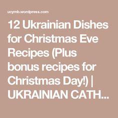 12 Ukrainian Dishes for Christmas Eve Recipes (Plus bonus recipes for Christmas Day! Cake Ingredients, Gourmet Recipes, Whole Food Recipes, Savoury Recipes, Yummy Recipes, Ukrainian Christmas, Christmas Eve Dinner, Christmas Desserts