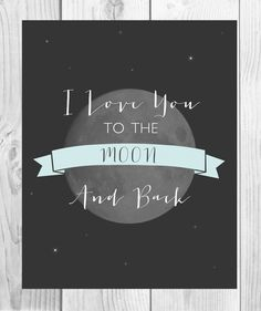 Free I love you to the moon and back Printable | Riss Home Design | Home Decor, Design and DIY Blog