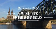 5 Must-Dos für Deinen ersten Köln-Besuch #Frühling #Reisetipp