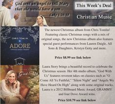 http://www.newtestamentlife.com/item/tomlin-chris/audio-cd-adore-christmas-songs-of-worship/6635373.html   http://www.newtestamentlife.com/item/story-laura/audio-cd-god-with-us/6634426.html