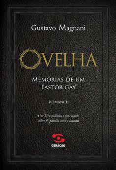 """Saleta de Leitura: Resenha """"Ovelha"""" - Memórias de um Pastor Gay de Gustavo Magnani"""