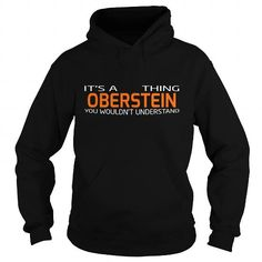 nice It's OBERSTEIN Name T-Shirt Thing You Wouldn't Understand and Hoodie