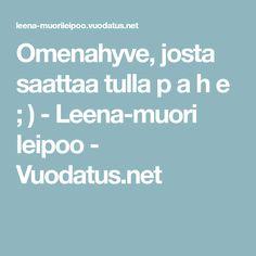 Omenahyve, josta saattaa tulla p a h e ; ) - Leena-muori leipoo - Vuodatus.net