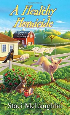 A Healthy Homicide (A Blossom Valley Mystery) by Staci McLaughlin http://www.amazon.com/dp/0758294883/ref=cm_sw_r_pi_dp_3po5ub10ESSW3