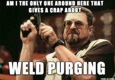 #Weld #Weldpurge #weldpurging #meme #weldinghumor #welding #purging #HFT #huntingdonfusiontechniques