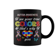 I See True Colors I Love You Autism Awareness Tees mug