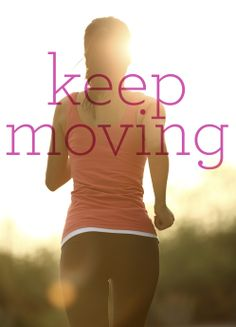 Don't stop, keep moving! #inspiration #fitness