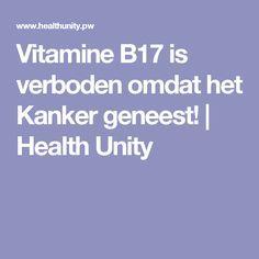 Vitamine B17 is verboden omdat het Kanker geneest!   Health Unity
