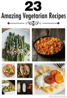 23 Amazing Vegetarian Recipes- A must-try round up of some of the best, most creative, mouthwatering meatless dishes we could find!