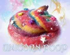 Unicorn poop cookie -I'm thinking this would go great with my Unicorn MYC game!  ok its so nasty.. but i laughted out loud  eerrr