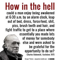 How in the Hell? (Bukowski Quote)
