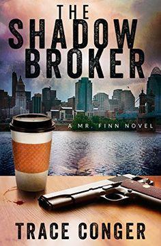 The Shadow Broker (Mr. Finn Book 1) by Trace Conger http://www.amazon.com/dp/B00O9MHD50/ref=cm_sw_r_pi_dp_SLkAwb01ZMSDF