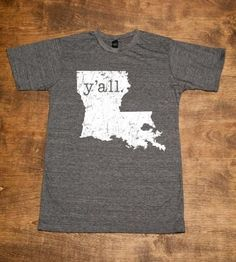 YALL Louisiana Shirt. In a large. Kthanks.