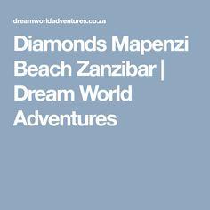 Diamonds Mapenzi Beach Zanzibar | Dream World Adventures Beach Club, Diamonds, Adventure, World, The World, Diamond, Adventure Movies, Fairytale, Peace