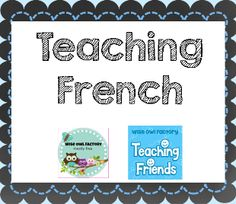 Teaching French, educational resources for Teaching #French, FSL, http://pinterest.com/wiseowlfactory/french-language-lessons/