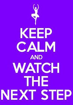 Keep Calm and Watch the Next Step!!!! Best show ever