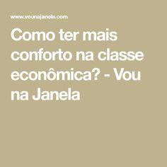 Como ter mais conforto na classe econômica? - Vou na Janela