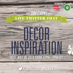 Join Style at Home's live Twitter chat on Wednesday, July 30, 2014 from 12pm to 1pm EST to talk about decor inspiration // With over $500 in prize giveaways provided by Air Wick, you won't want to miss this chat! // Click the image for full contest rules + how to win