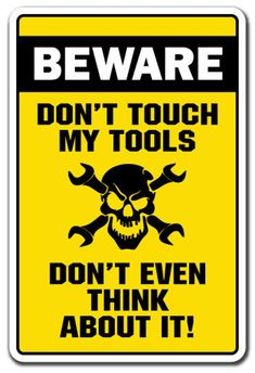Beware Don't Touch MY Tools Novelty Sign gift handyman gag funny repair, Red Dont Touch, Touch Me, Handyman Logo, Garage Art, Diy Garage, Garage Storage, Mechanic Humor, Novelty Signs, Funny Comic Strips