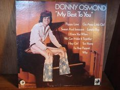 """Donny Osmond album """"My Best to You"""" (1972)  (i still have this one somewhere--LOVED those pants!)"""