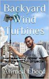 Free Kindle Book -   Backyard Wind Turbines: Harness wind power with simple and fun projects Check more at http://www.free-kindle-books-4u.com/crafts-hobbies-homefree-backyard-wind-turbines-harness-wind-power-with-simple-and-fun-projects/