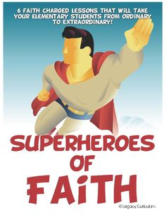 Superheroes of Faith 6-week curriculum includes continuing drama, memory verse, memory verse review game, object lessons, teacher interview with Bible character and student test!