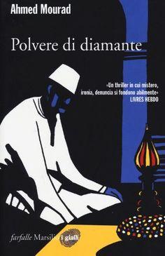 Ahmed Mourad, Polvere di diamante John Irving, Raymond Chandler, Terry Pratchett, Thriller, Pandora, Books, Libros, Book, Book Illustrations