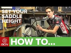 How To Set Your Saddle Height - Tips For Getting Your Saddle Position Right | Global Cycling Network