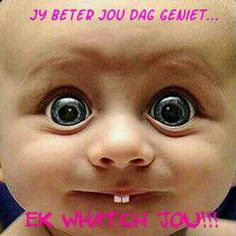 Geniet jou dag Best Birthday Wishes Quotes, Good Night Love Quotes, Lekker Dag, Afrikaanse Quotes, Goeie Nag, Goeie More, Good Morning Wishes, Cute Quotes, 3 D