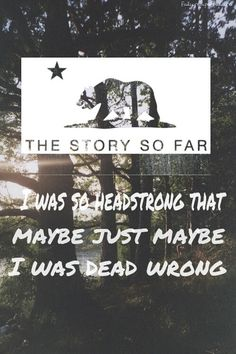 The Story So Far - I Was So Headstrong That Maybe Just Maybe I Was Dead Wrong