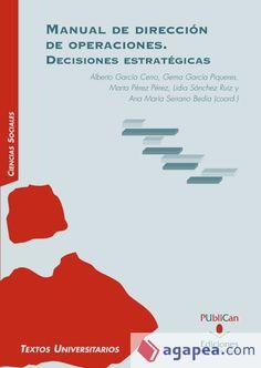 Manual de dirección de operaciones : decisiones estratégicas / Alberto García Cerro ... [et al.] (2013)