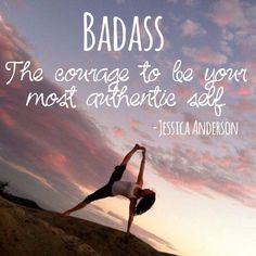 badass: the courage to be your most authentic self
