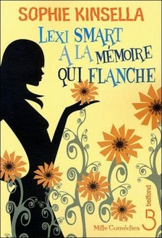 Buy Lexi Smart a la mémoire qui flanche by Daphné BERNARD, Sophie KINSELLA and Read this Book on Kobo's Free Apps. Discover Kobo's Vast Collection of Ebooks and Audiobooks Today - Over 4 Million Titles! Roman, Free Apps, Audiobooks, Ebooks, This Book, Reading, Lus, Book Covers, Google
