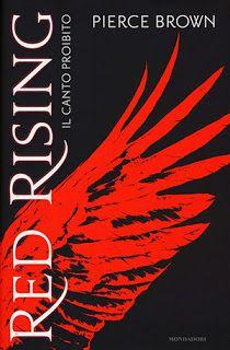 Titolo: Red Rising - Il canto proibito   Autore: Pierce Brown   Pagine:  306   Prezzo:  € 19 ca...