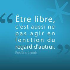 La citation de la semaine, signée Frédéric Lenoir liberté